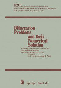 International Series of Numerical Mathematics: Bifurcation Problems and their Numerical Solution, H. Weber, H. D. Mittelmann