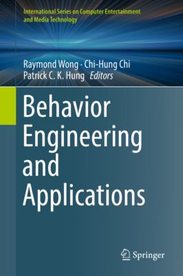 International Series on Computer Entertainment and Media Technology: Behavior Engineering and Applications
