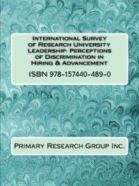 International Survey of Research University Leadership: Perceptions of Discrimination in Hiring & Advancement, Primary Research Group Staff