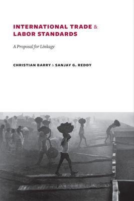 International Trade and Labor Standards, Christian Barry, Sanjay Reddy