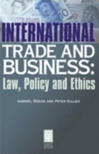 International Trade & Business Law & Policy, Moens