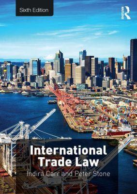 International Trade Law, Indira Carr, Peter Szone