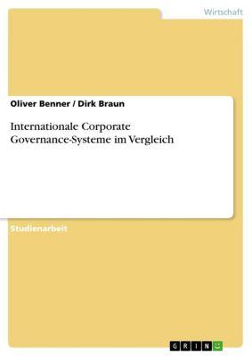 Internationale Corporate Governance-Systeme im Vergleich, Oliver Benner, Dirk Braun