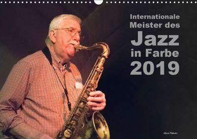 Internationale Meister des Jazz in Farbe (Wandkalender 2019 DIN A3 quer), Klaus Rohwer