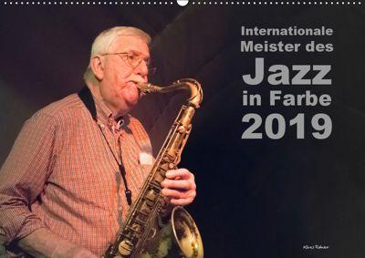 Internationale Meister des Jazz in Farbe (Wandkalender 2019 DIN A2 quer), Klaus Rohwer