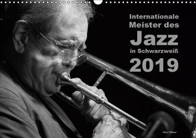 Internationale Meister des Jazz in Schwarzweiss (Wandkalender 2019 DIN A3 quer), Klaus Rohwer