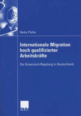 Internationale Migration hoch qualifizierter Arbeitskräfte, Heike Pethe