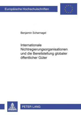 Internationale Nichtregierungsorganisationen und die Bereitstellung globaler öffentlicher Güter, Benjamin Scharnagel