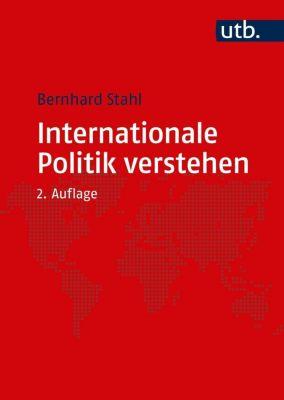 Internationale Politik verstehen, Bernhard Stahl
