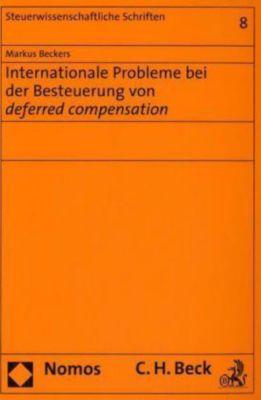 Internationale Probleme bei der Besteuerung von deferred compensation, Markus Beckers