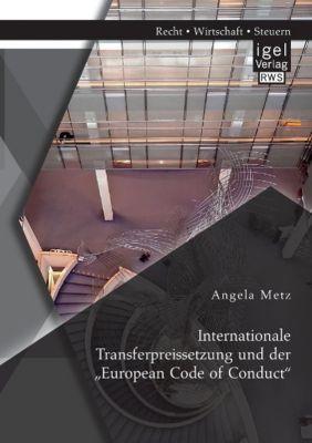 Internationale Transferpreissetzung und der European Code of Conduct, Angela Metz
