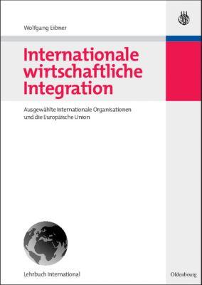 Internationale und wirtschaftliche Integration, Wolfgang Eibner
