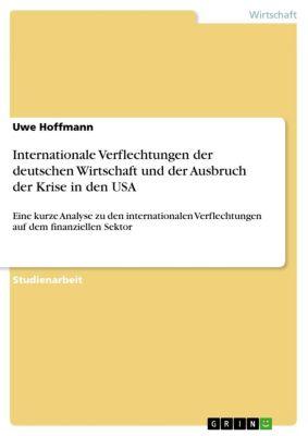 Internationale Verflechtungen der deutschen Wirtschaft und der Ausbruch der Krise in den USA, Uwe Hoffmann