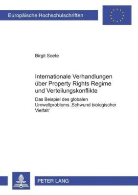 Internationale Verhandlungen über Property Rights Regime und Verteilungskonflikte, Birgit Soete