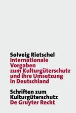 Internationale Vorgaben zum Kulturgüterschutz und ihre Umsetzung in Deutschland, Solveig Rietschel