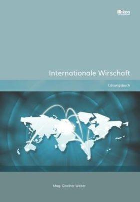 Internationale Wirtschaft Lösungsbuch, Giselher Weber