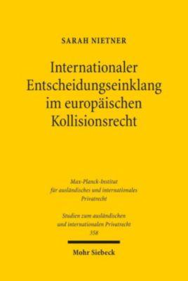 Internationaler Entscheidungseinklang im europäischen Kollisionsrecht, Sarah Nietner