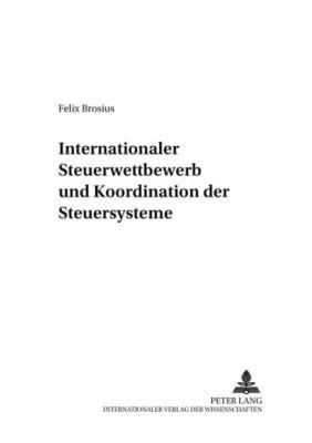 Internationaler Steuerwettbewerb und Koordination der Steuersysteme, Felix Brosius