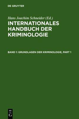 Internationales Handbuch der Kriminologie: Bd.1 Grundlagen der Kriminologie