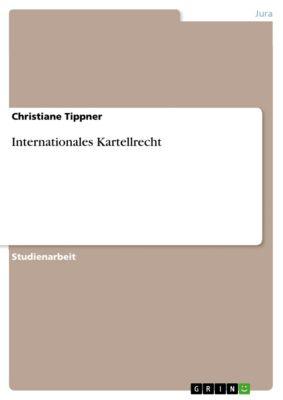 Internationales Kartellrecht, Christiane Tippner