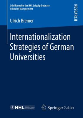 Internationalization Strategies of German Universities, Ulrich Bremer