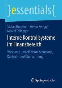 Interne Kontrollsysteme im Finanzbereich, Stefan Hunziker, Stefan Renggli, Marcel Fallegger