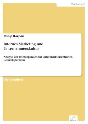 Internes Marketing und Unternehmenskultur, Philip Kerpen