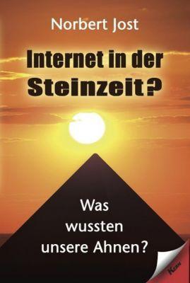 Internet in der Steinzeit?, Norbert Jost