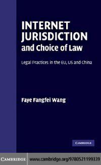 Internet Jurisdiction and Choice of Law, Faye Fangfei Wang
