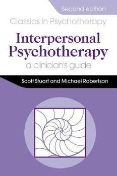 Interpersonal Psychotherapy. A Clinician's Guide, Michael Robertson, R. Scott Stuart