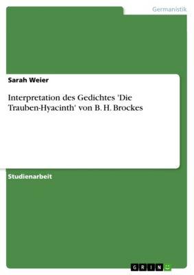 Interpretation des Gedichtes 'Die Trauben-Hyacinth' von B. H. Brockes, Sarah Weier