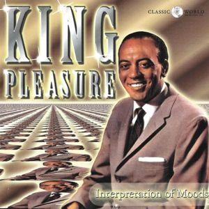 Interpretation Of Moods, King Pleasure