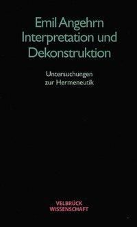 Interpretation und Dekonstruktion, Emil Angehrn