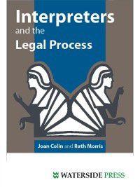 Interpreters and the Legal Process, Ruth Morris, Joan Colin