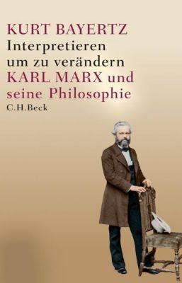 Interpretieren, um zu verändern - Kurt Bayertz |