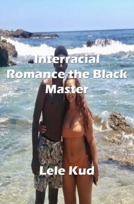 Interracial Romance the Black Master, Lele Kud