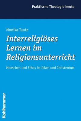 Interreligiöses Lernen im Religionsunterricht, Monika Tautz