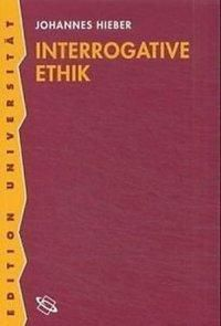 Interrogative Ethik, Johannes Hieber
