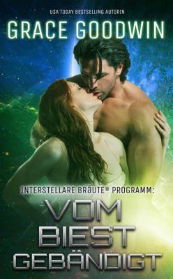 Interstellare Bräute® Programm: Vom Biest gebändigt (Interstellare Bräute® Programm, #8), Grace Goodwin