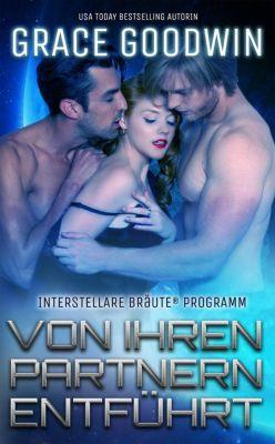 Interstellare Bräute® Programm: Von ihren Partnern entführt (Interstellare Bräute® Programm), Grace Goodwin