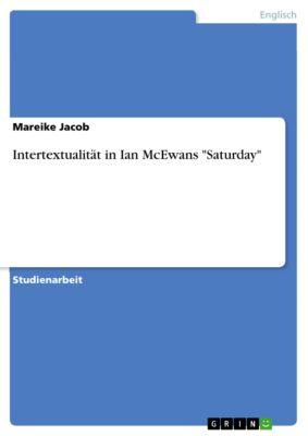 Intertextualität in Ian McEwans Saturday, Mareike Jacob