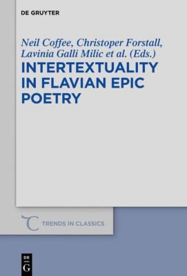 Intertextuality in Flavian Epic Poetry
