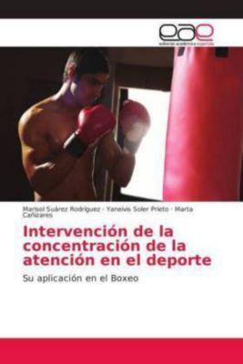 Intervención de la concentración de la atención en el deporte, Marisol Suárez Rodríguez, Yaneivis Soler Prieto, Marta Cañizares