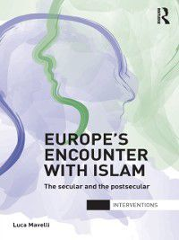 Interventions: Europe's Encounter with Islam, Luca Mavelli
