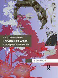 Interventions: Insuring War, Luis Lobo-Guerrero