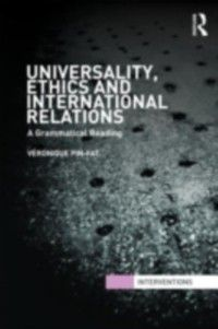Interventions: Universality, Ethics and International Relations, Veronique Pin-Fat