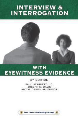Interview & Interrogation with Eyewitness Evidence-2nd Edition, Paul Starrett