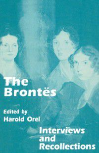 Interviews and Recollections: Brontes