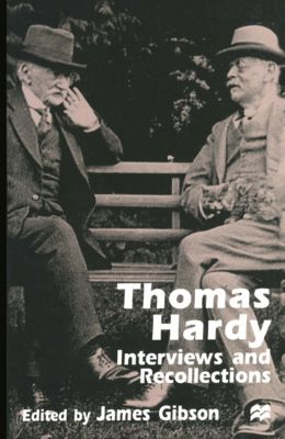 Interviews and Recollections: Thomas Hardy