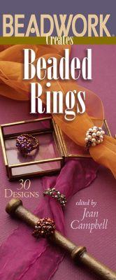 Interweave: Beadwork Creates Beaded Rings, Jean Campbell